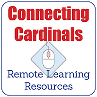 Connecting Cardinals - Remote Learning Resources